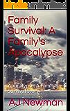 Family Survival: A Family's Apocalypse: Apocalypse: A Family's Survival Story