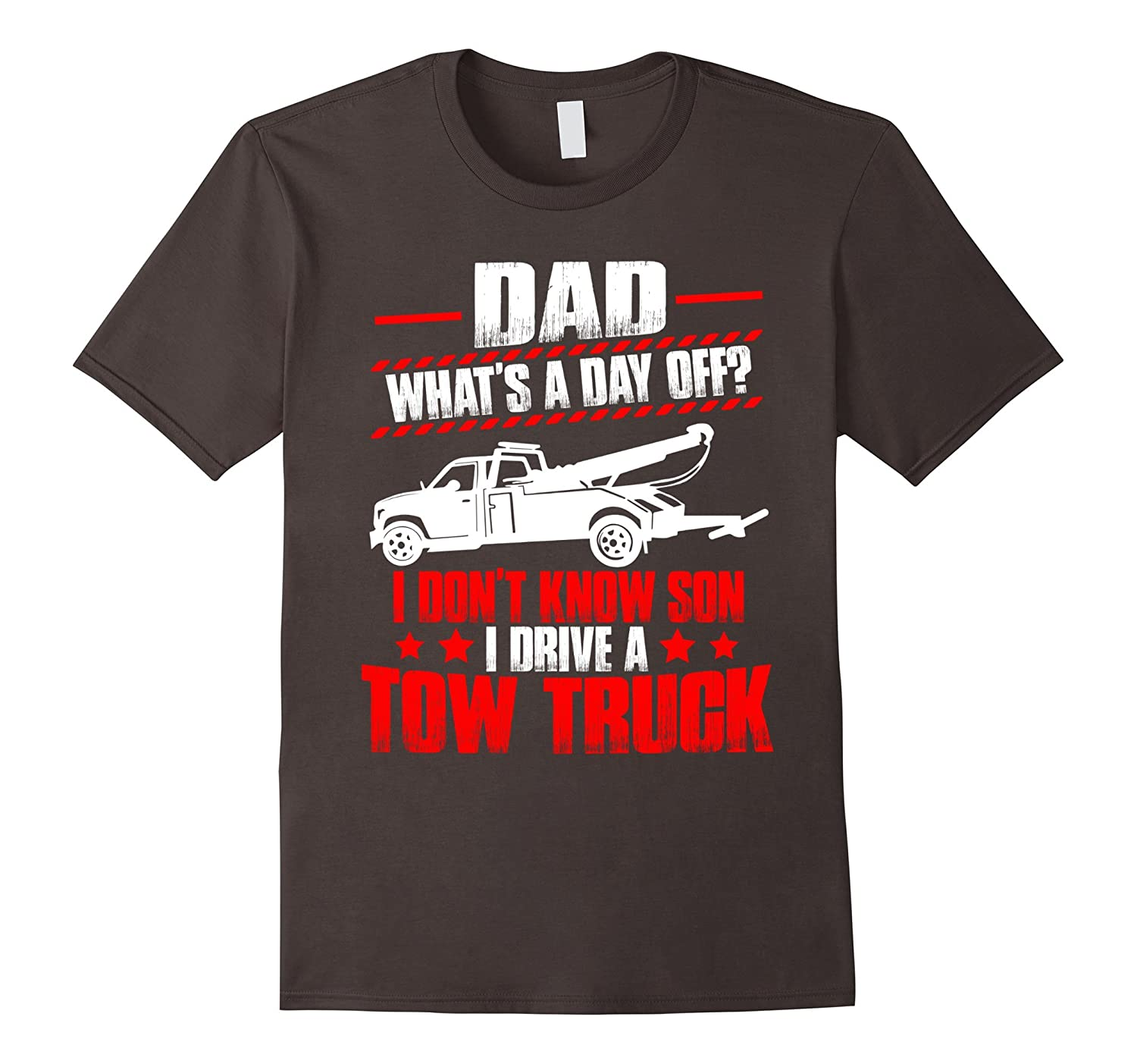 Funny T-Shirt For Tow Truck Driver Gift For Father-CD