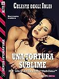 Una tortura sublime: Sublime 2 (Senza sfumature)