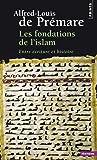 Les fondations de l'islam : Entre écriture et histoire