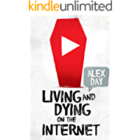 Living and Dying on the Internet (English Edition)