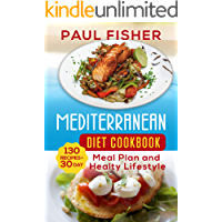 MEDITERRANEAN DIET COOKBOOK: 130 Recipes for 30 Day Meal Plan and Healthy Lifestyle (English Edition)
