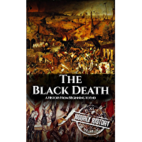 The Black Death: A History From Beginning to End (English Edition)