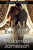 SEAL Ever After (Alpha SEALs Book 15)