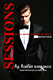 SESSIONS: The Sex Shrink of Seattle VOL. 4 (SESSIONS Serial): The Sex Shrink of Seattle (Sessions Series)