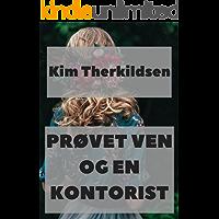 prøvet ven og en kontorist (Danish Edition)