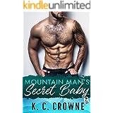Mountain Man's Secret Baby: A Second Chance Secret Baby Romance (Mountain Men of Liberty Book 7)