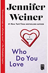 Who Do You Love: A Novel Kindle Edition