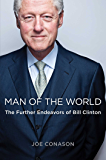 Man of the World: The Further Endeavors of Bill Clinton