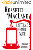Rossetti & MacLane, l'intégrale, 1 (French Edition)