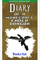 Diary of a Minecraft Ender Dragon: An Unofficial Minecraft Book Kindle Edition