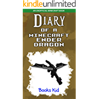 Diary of a Minecraft Ender Dragon: An Unofficial