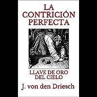 LA CONTRICIÓN PERFECTA: LLAVE DE ORO DEL CIELO