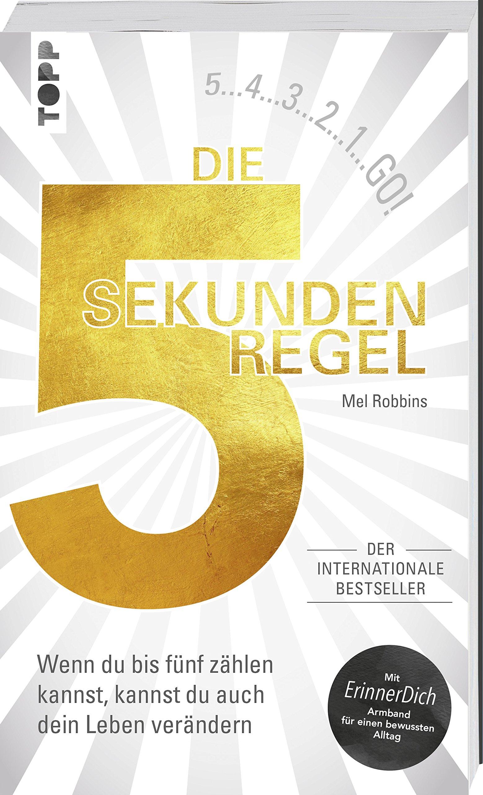 Die 5 Sekunden Regel: Wenn du bis 5 zählen kannst, kannst du auch dein Leben verändern. Der internationale Bestseller. Mit ErinnerDich Armband für einen bewussten Alltag