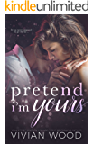 Pretend I'm Yours: A Single Dad Romance
