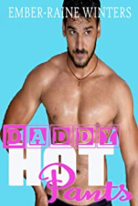 Daddy Hot Pants (Daddy Duet Book 1)