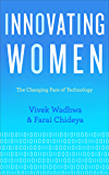 Innovating Women: The Changing Face of Technology
