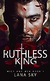 Ruthless King: A Dark Mafia Romance: War of Roses Universe (Mice and Men Book 1)