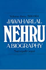 Jawaharlal Nehru: A Biography Volume 3 1956-1964 Kindle Edition