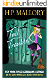 Toil And Trouble: A Paranormal Romance Series (Jolie Wilkins Book 2)