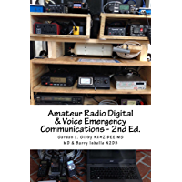 Amateur Radio Digital and Voice Emergency Communications - 2nd Edition: Build your community group's assets & expertise