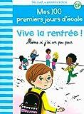 Mes 100 premiers jours d'école, 1:Vive la rentrée!: Même si j'ai un peu peur