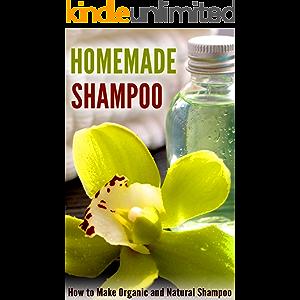 Homemade Shampoo: How to Make Organic and Natural Shampoo