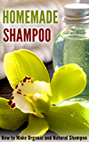 Homemade Shampoo: How to Make Organic and Natural Shampoo (English Edition)