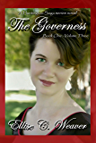 A Regency Romance: The Governess Volume Three: Book One: A Sweet, Clean & Wholesome Victorian Historical Romance Novel (A Huntington Saga Series)