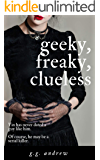 Geeky, Freaky, Clueless: A Halloween Romance (Crazy, Sexy, Ghoulish Book 4)
