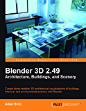 Blender 3D 2.49 Architecture, Buidlings, and Scenery (Open Source: Community Experience Distilled)
