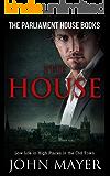 The House: Dark Urban Scottish Crime Story (Parliament House Books Book 5)