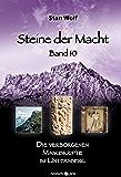 Steine der Macht - Band 10: Die verborgenen Manuskripte im Untersberg