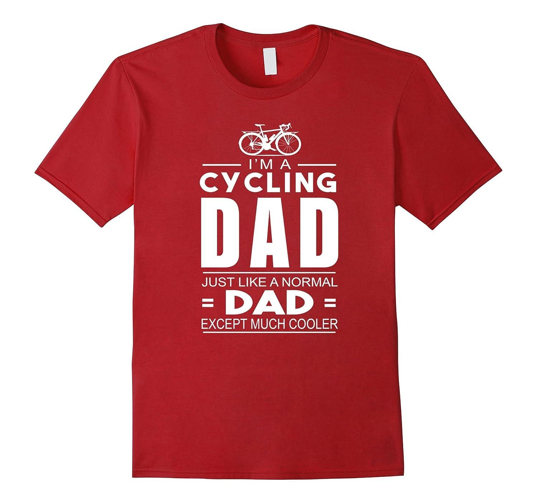 2b854c9b I'm A Cycling Dad Just Like A Normal Dad Except Much Cooler-Teevkd ...