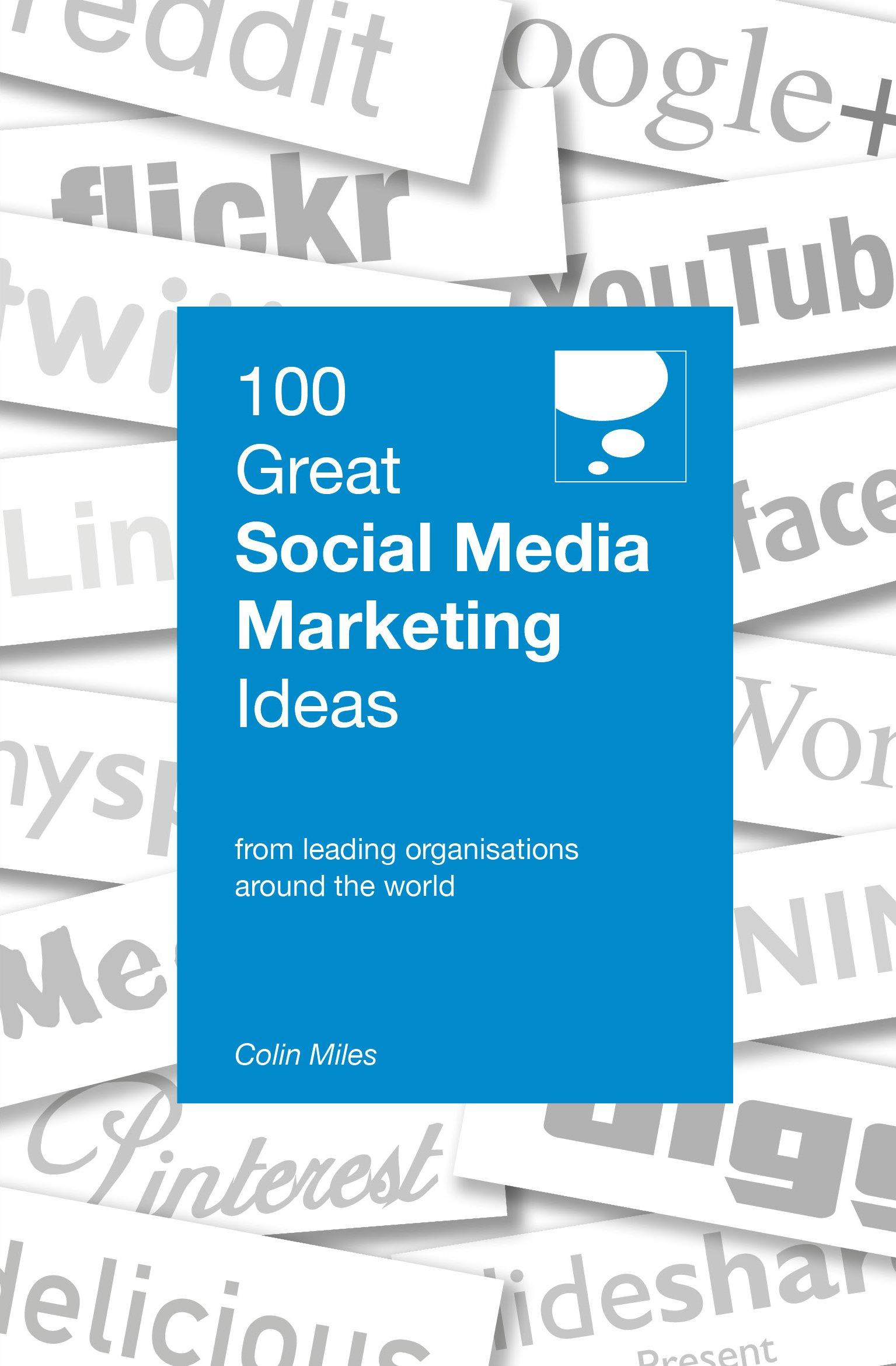100 Great Social Media Marketing Ideas: Colin Miles: 9789814634359: Books -  Amazon.ca