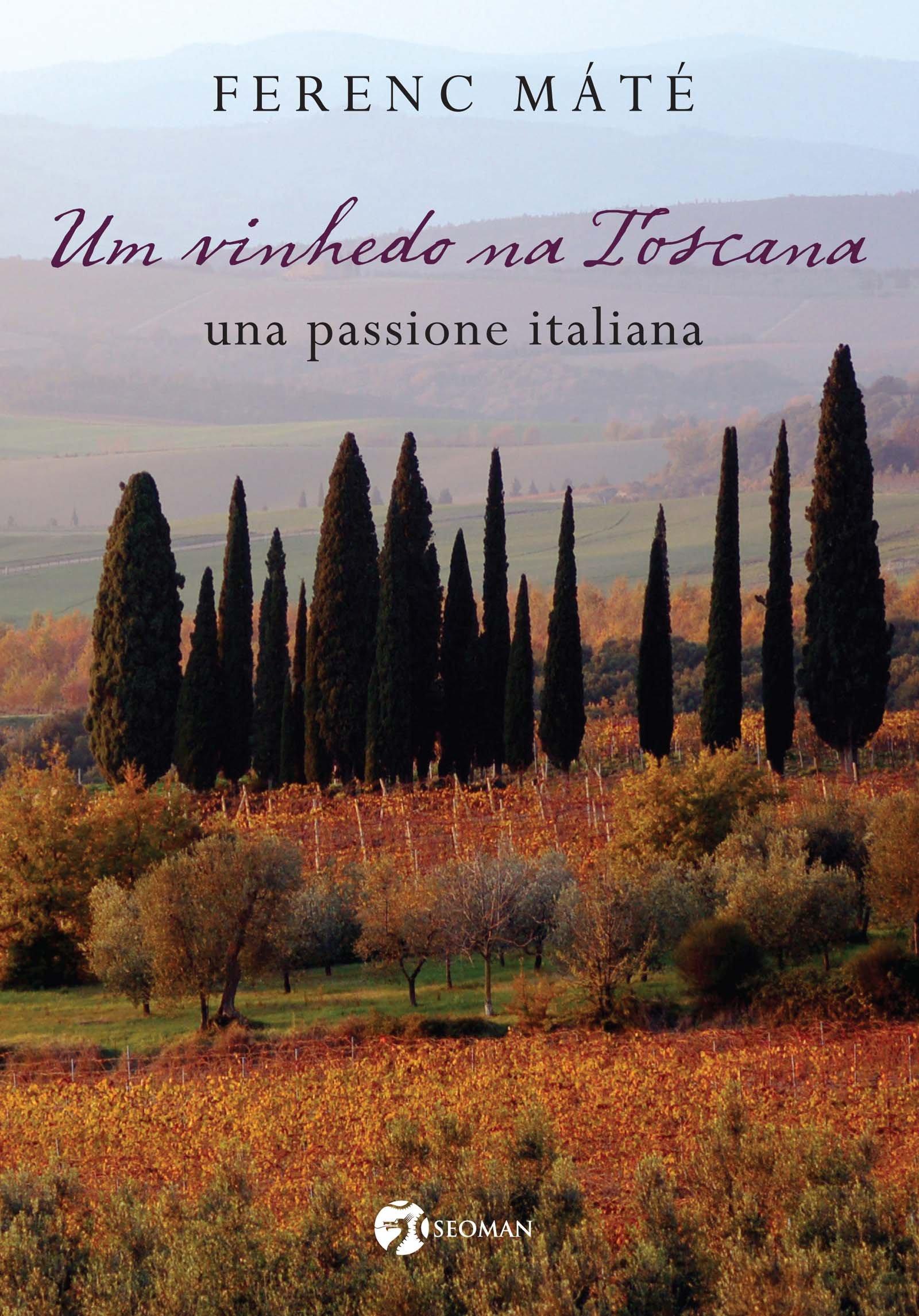 Um Vinhedo Na Toscana: Una Passione Italiana (Em Portugues do Brasil) PDF
