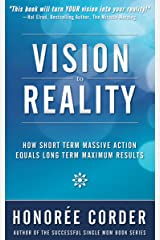 Vision to Reality: How Short Term Massive Action Equals Long Term Maximum Results (English Edition) eBook Kindle