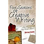 Four Seasons of Creative Writing: 1,000 Prompts to Stop Writer's Block (Story Prompts for Journaling, Blogging and Beating Wr