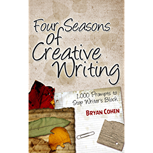 Four Seasons of Creative Writing: 1,000 Prompts to Stop Writer's Block (Story Prompts for Journaling, Blogging and…