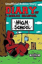 Diary of a Roblox Deadpool: High School (Roblox Deadpool Diaries)