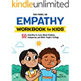 Empathy Workbook for Kids: 50 Activities to Learn About Kindness, Compassion, and Other People's Feelings (Health and Wellnes