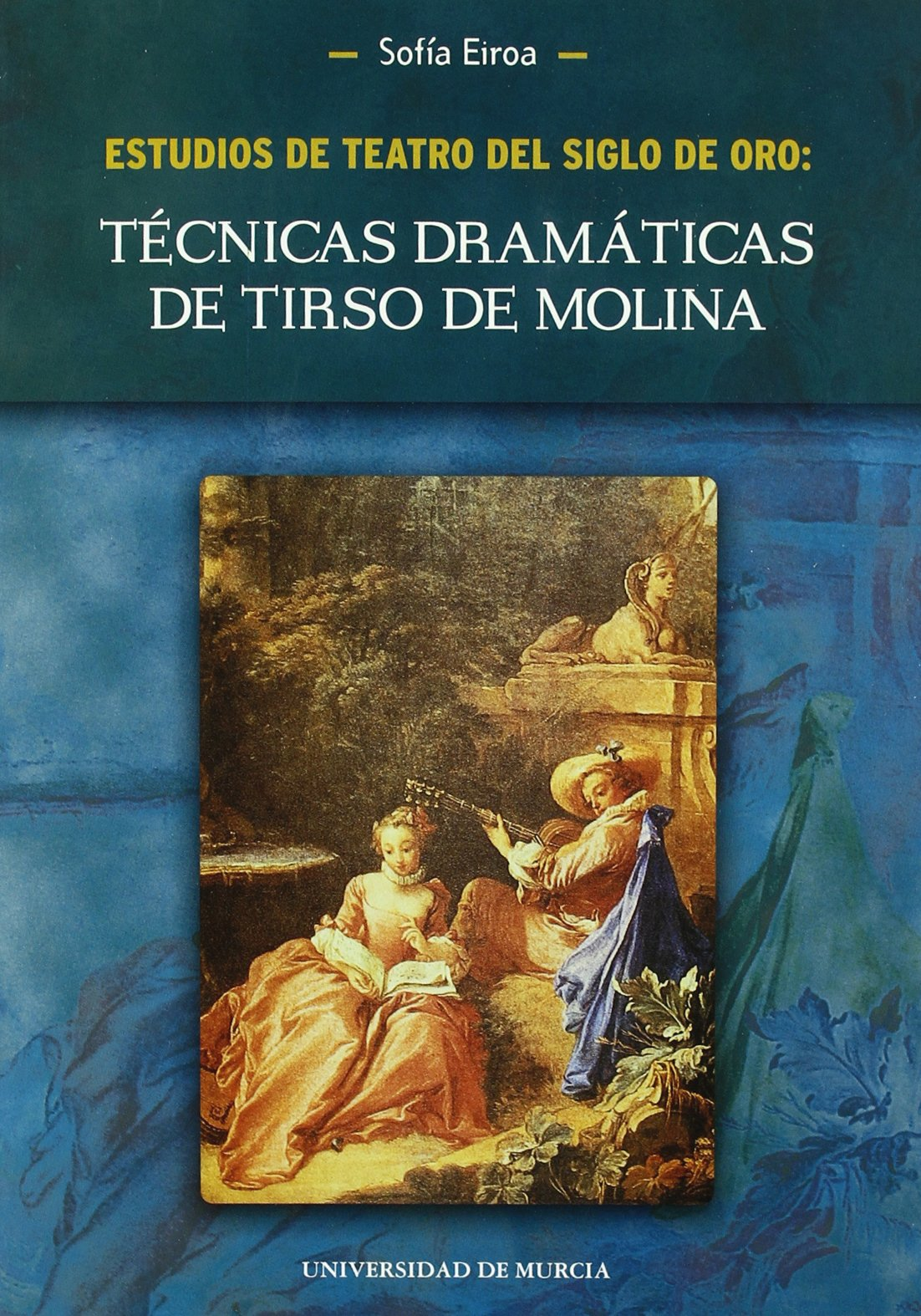 Read Online Estudios de teatro del Siglo de Oro / Studies of the Golden Age Theater: Tecnicas Dramaticas De Tirso De Molina / Dramatic Techniques of Tirso De Molina (Spanish Edition) pdf epub
