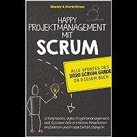 Happy Projektmanagement mit Scrum: Erfolgreiches, agiles Projektmanagement mit System! Ziele erreichen, Mitarbeiter…