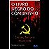 O LIVRO NEGRO DO COMUNISMO: Crimes, terror e repressão