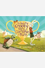 The Really Groovy Story of the Tortoise and the Hare Kindle Edition