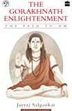 The Gorakhnath Enlightenment: The Path to Om