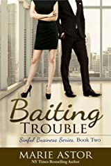 Baiting Trouble (Sinful Business Book 2) Kindle Edition