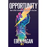 Opportunity: How to Win in Business and Create a Life You Love (English Edition)