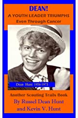 Dean!: A Youth Leader Triumphs Even Through Cancer!!! (Scouting Trails Book 2) Kindle Edition