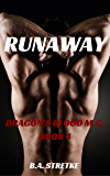 Runaway: Dragon's Blood M.C. Book 4